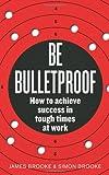 Be Bulletproof, James Brooke and Simon Brooke, 009193981X