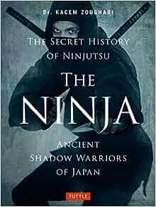 Amazon.com: The Ninja, The Secret History of Ninjutsu ...
