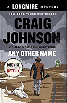 Any Other Name: A Longmire Mystery (Walt Longmire Mysteries Book 10) by [Johnson, Craig]
