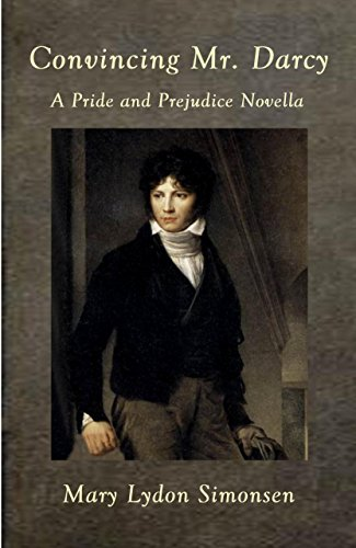 Convincing mr darcy a pride and prejudice novella kindle edition convincing mr darcy a pride and prejudice novella by simonsenmary lydon fandeluxe Choice Image