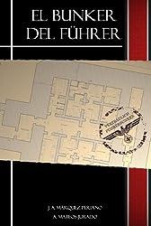 El búnker del Fuhrer (Spanish Edition)
