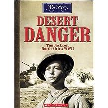 My Story: Desert Danger: Tim Jackson, North Africa WWII