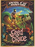 Seed of Choice - A Parable of our Modern Times