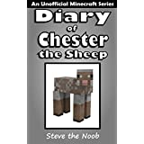 Minecraft: Diary of Chester the Sheep ( An Unofficial Minecraft Series )