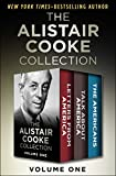 The Alistair Cooke Collection Volume One: Letters from America, Talk About America, and The Americans