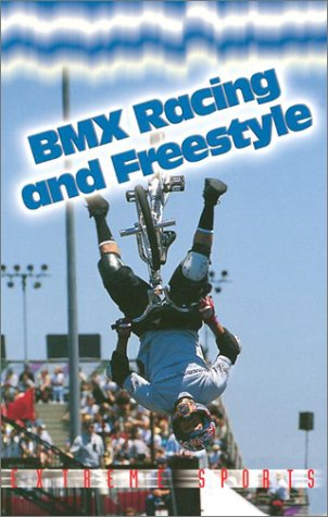 Download Bmx Racing and Freestyle (Extreme Sports) PDF