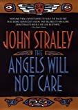 The Angels Will Not Care, John Straley, 0553106422