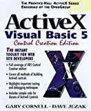 Activex: Visual Basic 5 Control Creation Edition (Prentice Hall Ptr Activex Series)