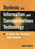 Dyslexia Information Communication Technology: A Guide for Teachers and Parents (Overseas Series Maps)
