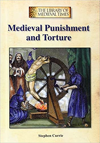 ??EXCLUSIVE?? Medieval Punishment And Torture (The Library Of Medieval Times). Michigan Upcoming mayor rights Ritmo model