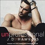 Unprofessional | J. D. Hawkins