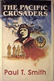 Pacific Crusaders, Paul T. Smith, 0878810943
