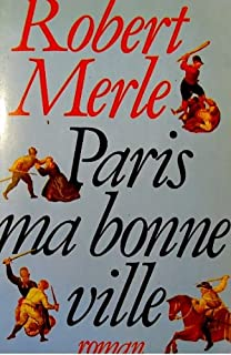 Fortune de France [03] : Paris ma bonne ville, Merle, Robert