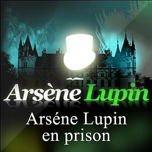 Arsène Lupin en prison (Arsène Lupin 2) | Livre audio