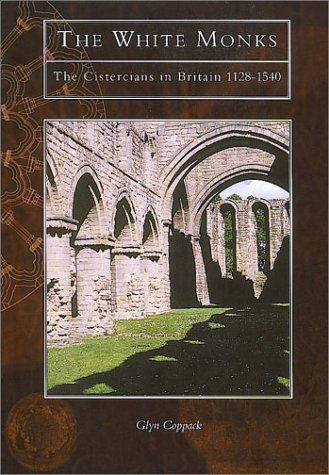 The White Monks: The Cistercians in Britain pdf epub