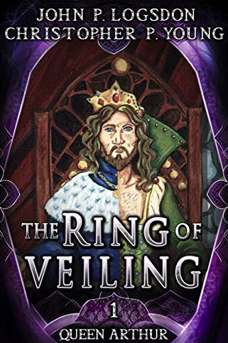 The Ring of Veiling (Queen Arthur Book 1)