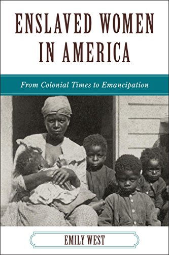 Search : Enslaved Women in America: From Colonial Times to Emancipation (The African American History Series)