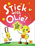 Stick with Olie!, Bill Joyce and William Joyce, 0786833394