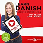 Learn Danish - Easy Listener - Easy Reader - Parallel Text Danish Audio Course No. 2 | Polyglot Planet