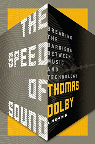 (The Speed of Sound: Breaking the Barriers Between Music and Technology: A Memoir)