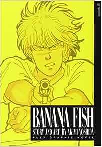 Banana Fish, Vol. 1: Akimi Yoshida: 9781569313206: Amazon
