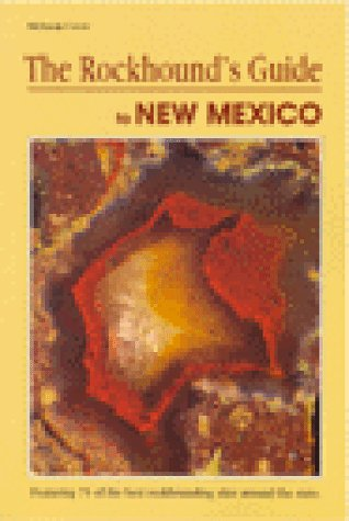 The Rockhound's Guide to New Mexico (Falcon ()