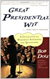 Great Presidential Wit ( ... I Wish I Was in the Book), Bob Dole, 0743215273