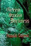 Green Saxon Darkness, Pamela Cottrel, 1584440015