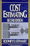 Cost Estimating, Stewart, Rodney D., 0471857076