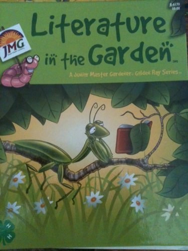 Literature in the Garden: A Junior Master Gardener Golden Ray Series Level - Ray Junior