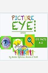 Eye Facts A-Z: Picture Eye Book (Eye Book Series) (Volume 2) Paperback