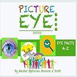 Eye Facts A-Z: Picture Eye Book (Eye Book Series) (Volume 2)