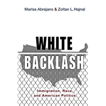 White Backlash: Immigration, Race, and American Politics
