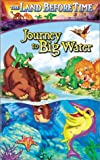 The Land Before Time - Journey to Big Water [VHS]