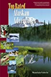 img - for TOP RATED Alaskan Adventures (Top Rated Outdoor Series) book / textbook / text book