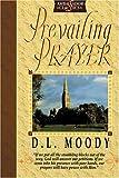 Prevailing Prayer, Dwight Lyman Moody, 189878793X