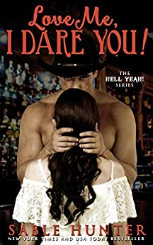 Love Me, I Dare You! (Hell Yeah!) by [Hunter, Sable, Hell Yeah! Series]