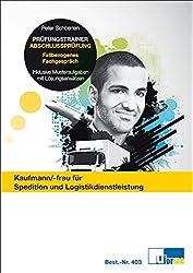 Kaufmann/Kauffrau für Spedition und Logistikdienstleistung, Prüfungstrainer Abschlussprüfung: Fallbezogenes Fachgespräch
