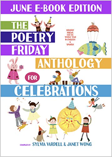 The Poetry Friday Anthology for Celebrations (JUNE E-Book Edition): Holiday Poems in English and Spanish (The Poetry Friday Anthology for Celebrations (Monthly E-book Series) 6)