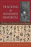 Tracking the Banished Immortal, Paula M. Varsano, 082482573X