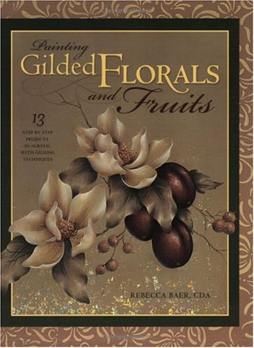Painting Gilded Florals and Fruits (Decorative Painting)