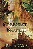 "P. K. Adams, ""The Greenest Branch"" (Iron Knight Press, 2018)"