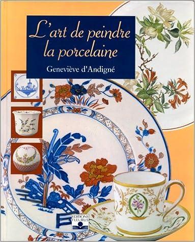 En ligne L'Art de peindre la porcelaine epub, pdf