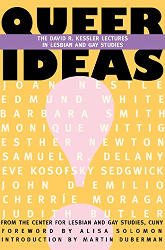 Queer Ideas: The Kessler Lectures in Lesbian & Gay Studies