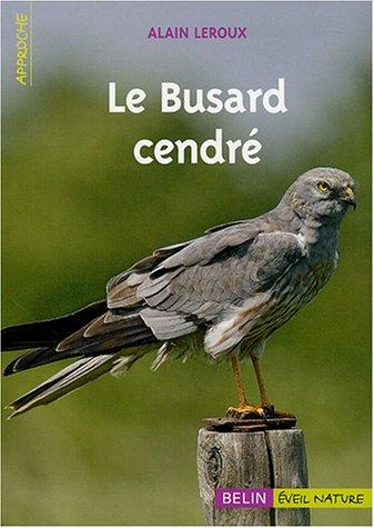 Télécharger Le Busard Cendré Alain Leroux Pdf Conwavither