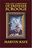 The Last Christmas of Ebenezer Scrooge: The Sequel to A Christmas Carol