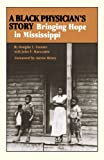 img - for A Black Physician's Story: Bringing Hope in Mississippi book / textbook / text book