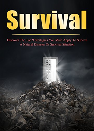 Survival: Discover The Top 9 Strategies You Must Apply To Survive A Natural Disaster Or Survival Situation (Survival guide, Prepping, Prepper, Survival, Urban survival) by [Soniasky, Olvia]