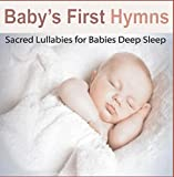 Baby's First Hymns: Sacred Lullabies for Babies