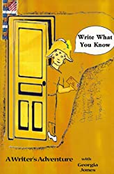 Write What You Know: A Writer's Adventure